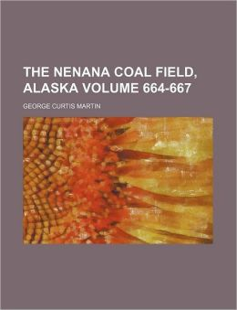 The Nenana Coal Field, Alaska