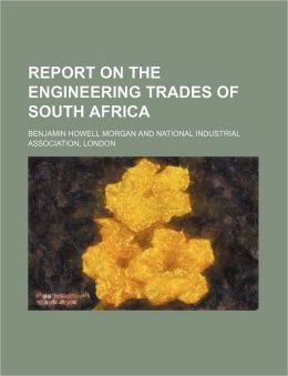 Report on the Engineering Trades of South Afric
