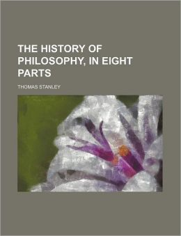 The History of Philosophy, in Eight Parts