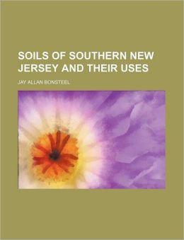 Soils of Southern New Jersey and Their Uses