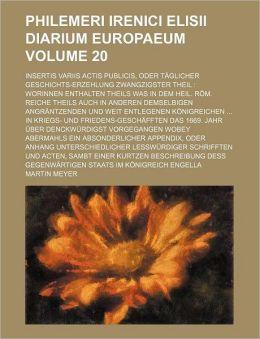 Philemeri Irenici Elisii Diarium Europaeum Volume 20; Insertis Variis Actis Publicis