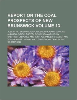 Report on the Coal Prospects of New Brunswick