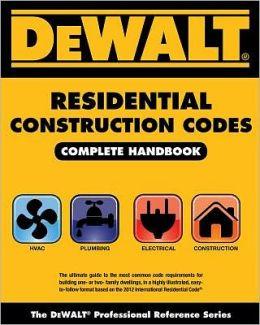 DEWALT Residential Construction Codes, Complete Handbook