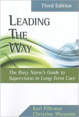 Leading the Way: Busy Nurses Guide to Supervision in Long-Term Care