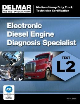 ASE Test Preparation Manual - Electronic Diesel Engine Diagnosis Specialist (L2)