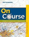 Book Cover Image. Title: On Course:  Strategies for Creating Success in College and in Life, Author: Skip Downing