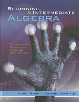 Beginning and Intermediate Algebra: Connecting Concepts Through Applications