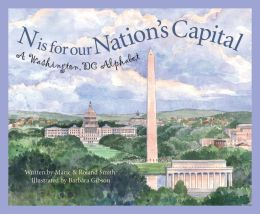 N is for our Nation's Capital: A Washington DC Alphabet