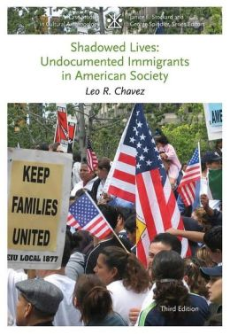 shadowed lives leo r chavez Shadowed lives: undocumented immigrants in american society (case studies in cultural anthropology) by leo r chavez (2012-03-12): leo r chavez: books .