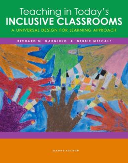 Cengage Advantage Books: Teaching in Today's Inclusive Classrooms: A Universal Design for Learning Approach