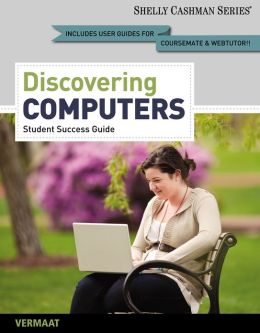 Discovering Computers, Complete - Student Success Guide