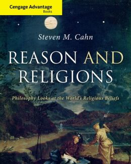Cengage Advantage Books: Reason and Religions: Philosophy Looks at the World's Religious Beliefs