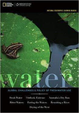 National Geographic Learning Reader: Water: Global Challenges and Policy of Freshwater Use (with eBook Printed Access Card)