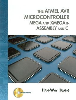 The Atmel AVR Microcontroller: MEGA and XMEGA in Assembly and C (with Student CD-ROM)