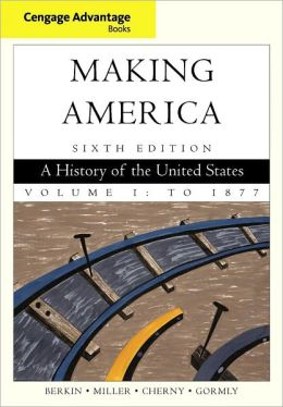 Cengage Advantage Books: Book Making America, Volume 1, 6th ed.
