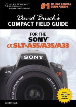 David Busch's Compact Field Guide for the Sony Alpha SLT-A55/A35/A33