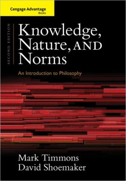 Cengage Advantage Books: Knowledge, Nature, and Norms