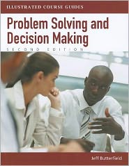 Illustrated Course Guides: Problem-Solving and Decision Making - Soft Skills for a Digital Workplace (Book Only)