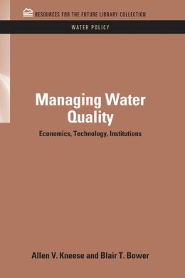 Managing Water Quality: Economics, Technology, Institutions
