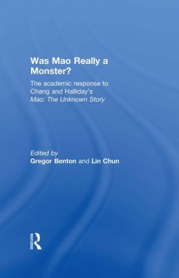 Was Mao Really a Monster?: The Academic Response to Chang and Halliday's