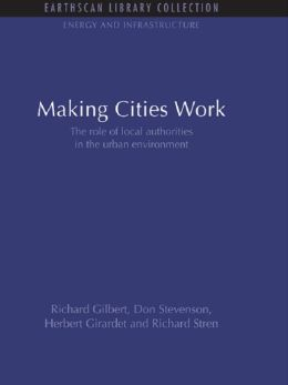 Making Cities Work: Role of Local Authorities in the Urban Environment