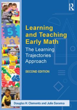 Learning and Teaching Early Math: The Learning Trajectories Approach