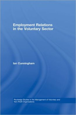 Employment Relations in the Voluntary Sector: Struggling to Care