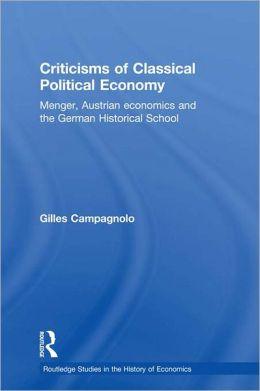 Criticisms of Classical Political Economy: Menger, Austrian Economics and the German Historical School