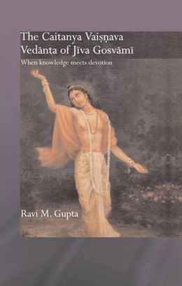 The Chaitanya Vaishnava Vedanta of Jiva Gosvami: When Knowledge Meets Devotion