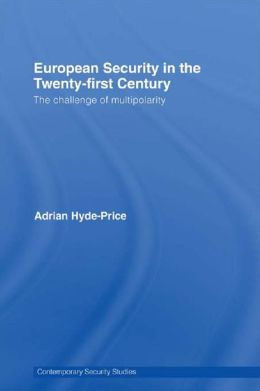 European Security in the Twenty-First Century: The Challenge of Multipolarity