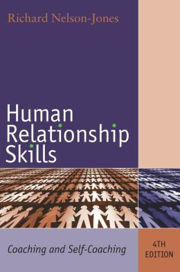 Human Relationship Skills: Coaching and Self-Coaching