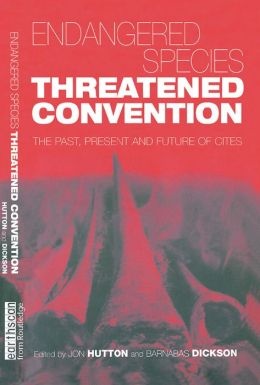 Endangered Species Threatened Convention: The Past, Present and Future of CITES, the Convention on International Trade in Endangered Species of Wild Fauna and Flora