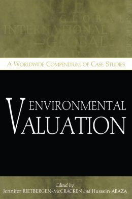 Environmental Valuation: A Worldwide Compendium of Case Studies