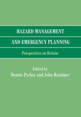 Hazard Management and Emergency Planning: Perspectives in Britain
