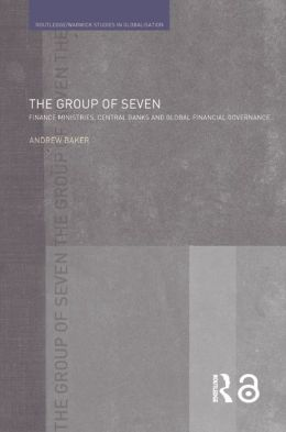 The Group of Seven: Finance Ministries, Central Banks and Global Financial Governance