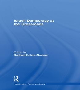 Israeli Democracy at the Crossroads