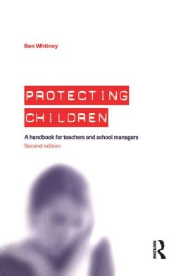 Protecting Children: A Handbook for Teachers and School Managers