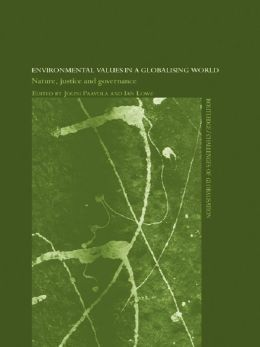 Environmental Values in a Globalizing World: Nature, Justice and Governance
