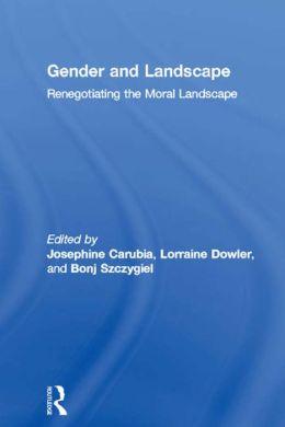 Gender and Landscape: Renegotiating the Moral Landscape