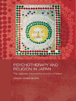 Psychotherapy and Religion in Japan: The Japanese Introspection Practice of Naikan