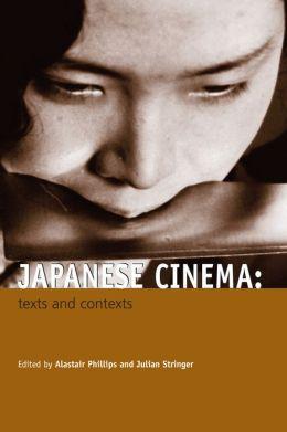 Japanese Cinema: Texts and Contexts