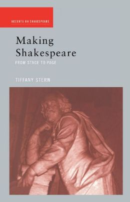 Making Shakespeare: From Stage to Page