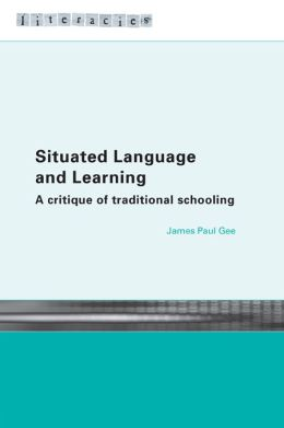 Situated Language and Learning: A Critique of Traditional Schooling
