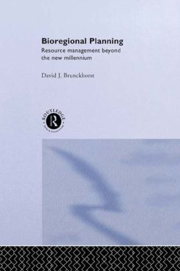 Bioregional Planning: Resource Management Beyond the New Millennium