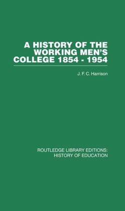 A History of the Working Men's College: 1854-1954