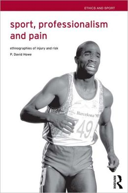 Sport, Professionalism and Pain: Ethnographies of Injury and Risk