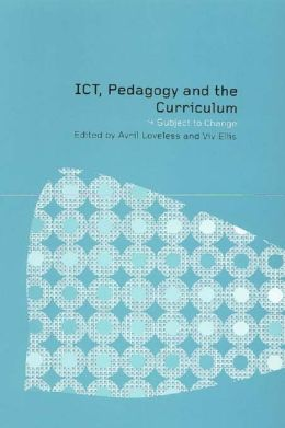 ICT, Pedagogy and the Curriculum: Subject to Change