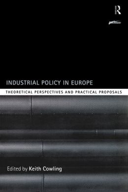 Industrial Policy in Europe: Theoretical Perspectives and Practical Proposals