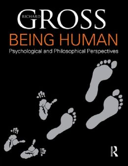 Being Human: Psychological and Philosophical Perspectives: Psychological and Philosophical Perspectives