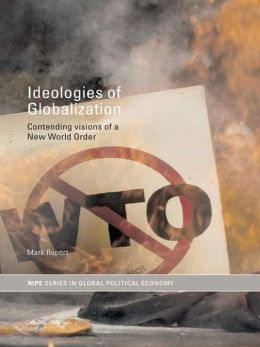 Ideologies of Globalization: Contending Visions of a New World Order